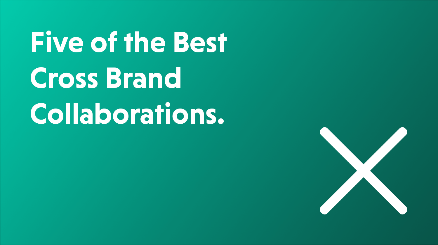Blog cover artwork showing the title Five of The Best Cross Brand Collaborations