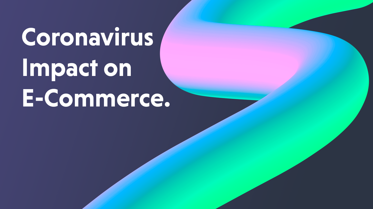 Coronavirus Impact on E-Commerce